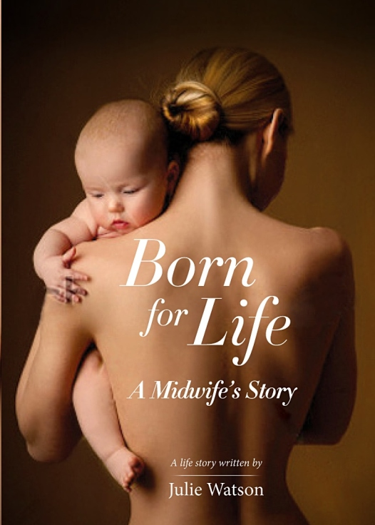 Born for Life A Midwife's Story